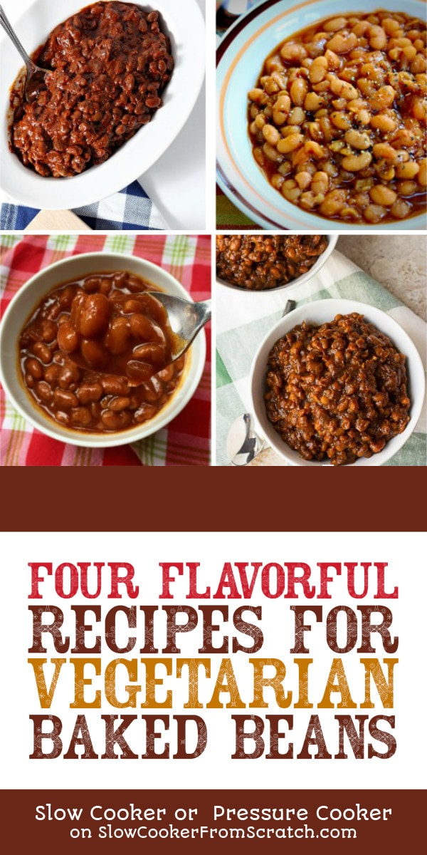 Four Flavorful Recipes for Vegetarian Baked Beans featured on Slow Cooker or Pressure Cooker at SlowCookerFromScratch.com