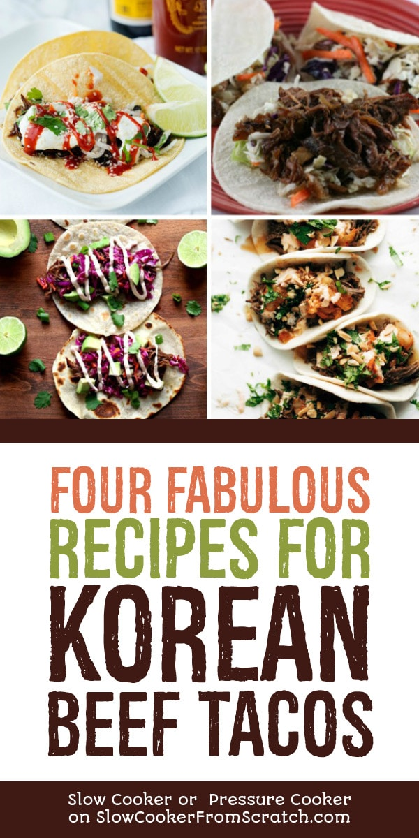Four Fabulous Recipes for Korean Beef Tacos found on Slow Cooker or Pressure Cooker