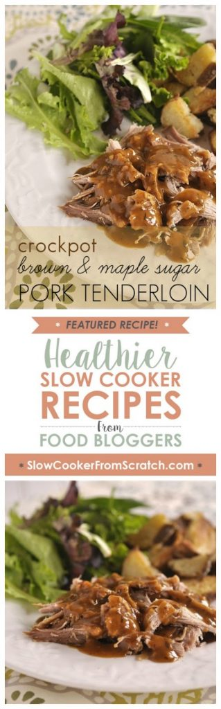 Slow Cooker  Brown and Maple Sugar Pork Tenderloin (from Your HomeBased Mom featured on SlowCookerFromScratch.com.)