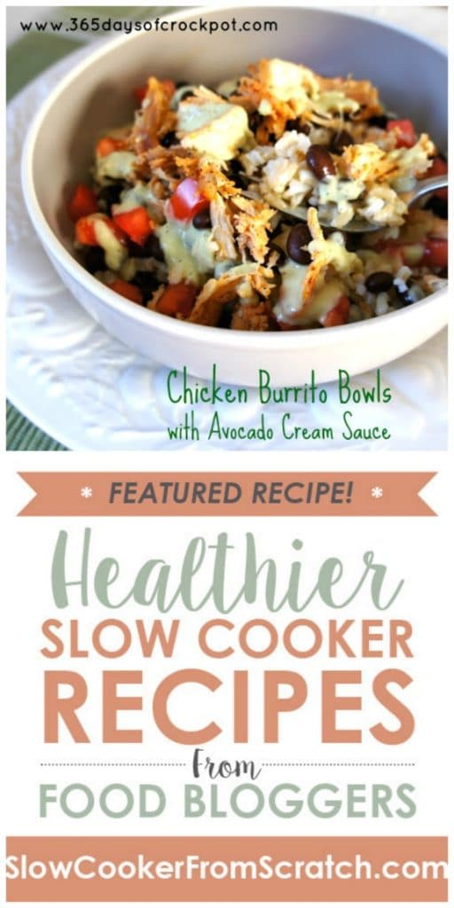 CrockPot Chicken Burrito Bowls with Avocado Cream Sauce from 365 Days of Slow Cooking featured on SlowCookerFromScratch.com