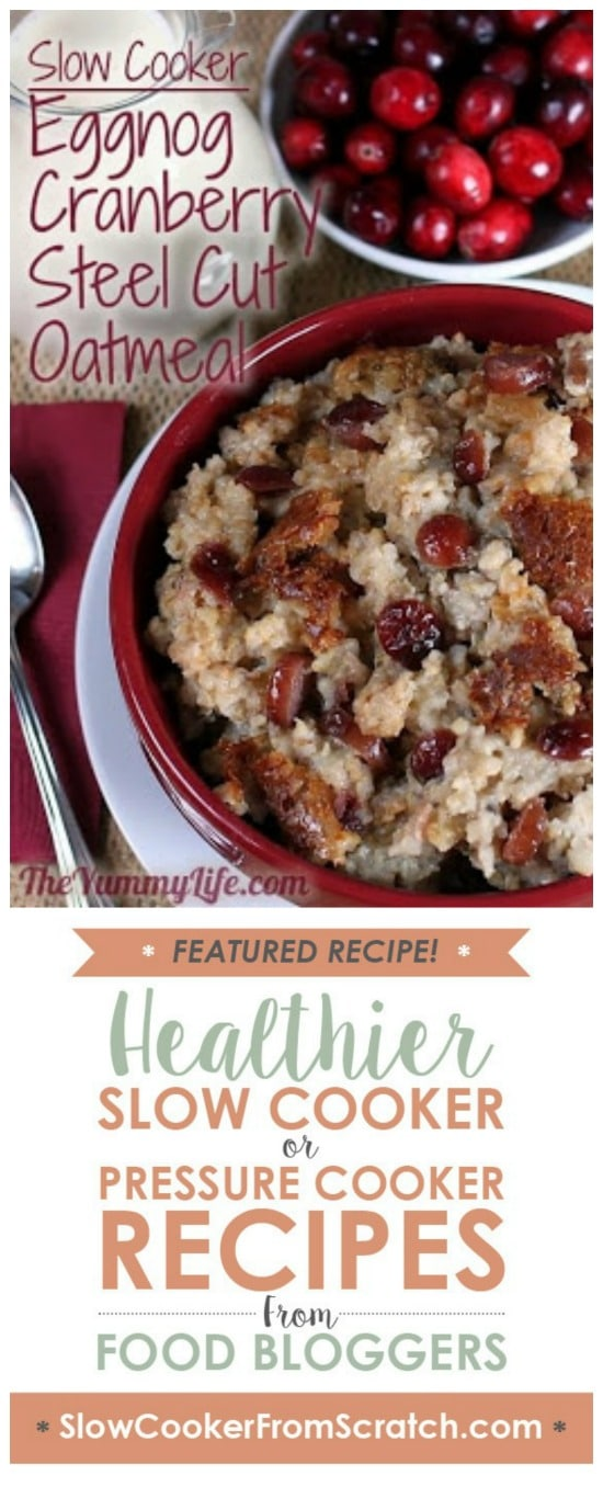 Overnight Slow Cooker Eggnog Cranberry Steel Cut Oatmeal from The Yummy Life featured on Slow Cooker or Pressure Cooker at SlowCookerFromScratch.com