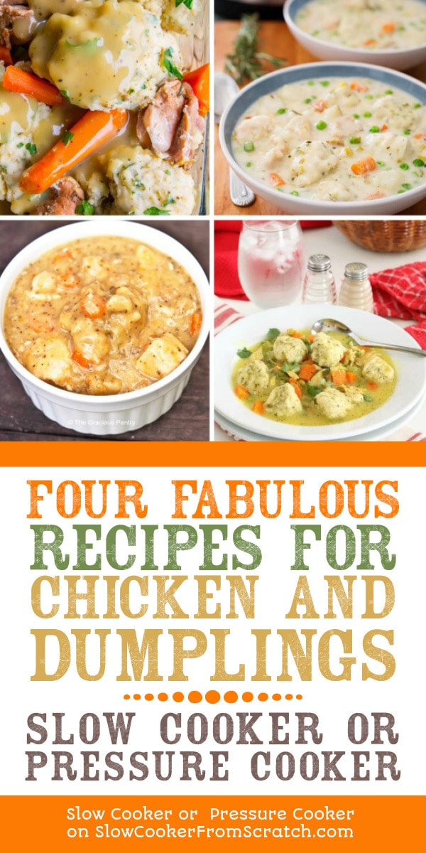 Four Fabulous Recipes for Chicken and Dumplings featured on Slow Cooker or Pressure Cooker