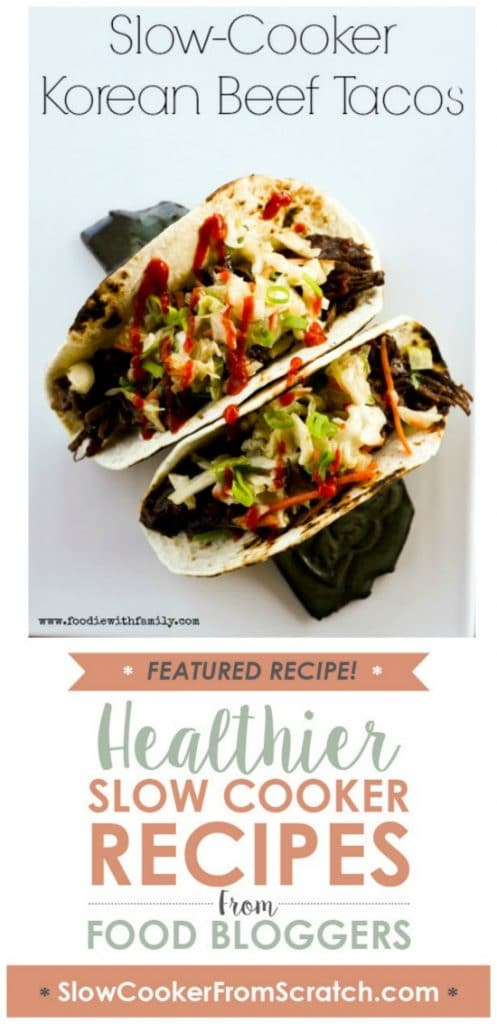 Slow Cooker Korean Beef Tacos from Foodie with Family featured on SlowCookerFromScratch.com