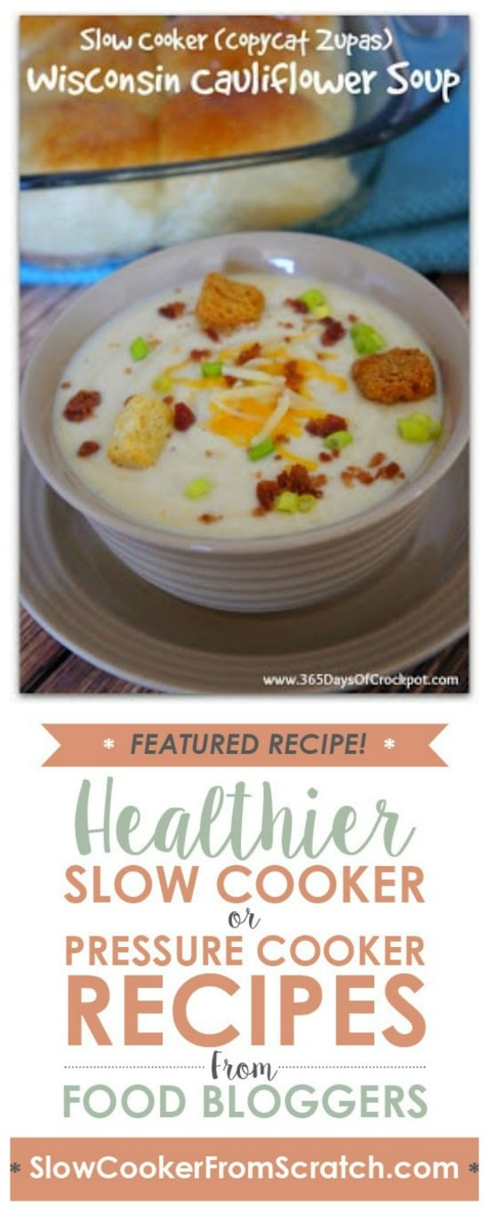 Slow Cooker Copycat Recipe for Cafe Zupas Wisconsin Cauliflower Soup from 365 Days of Slow Cooking featured on Slow Cooker or Pressure Cooker at SlowCookerFromScratch.com
