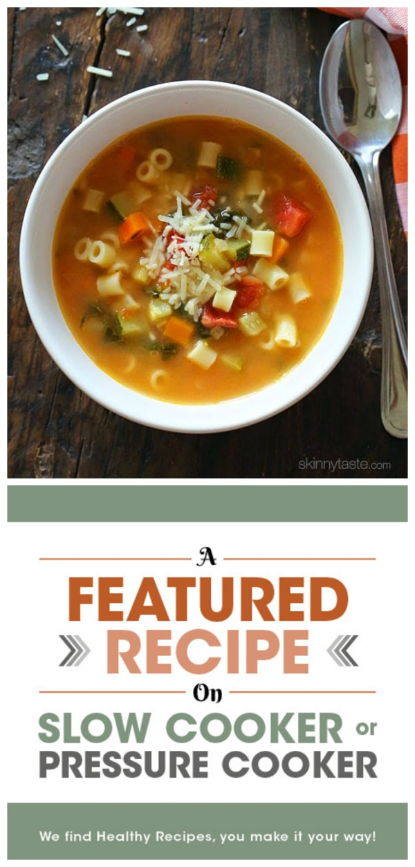 Vegetarian Minestrone Soup from Skinnytaste featured on Slow Cooker or Pressure Cooker