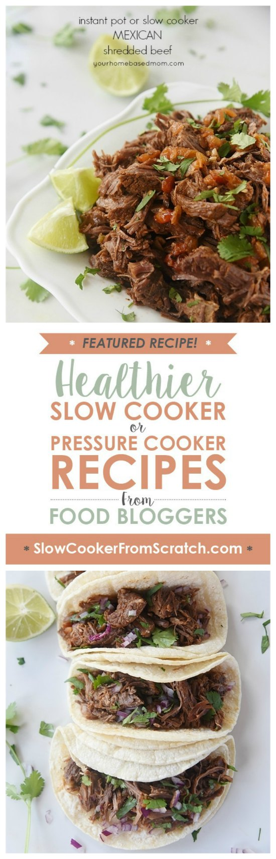Mexican Shredded Beef (Instant Pot or Slow Cooker) from Your Homebased Mom featured on Slow Cooker or Pressure Cooker at SlowCookerFromScratch.com