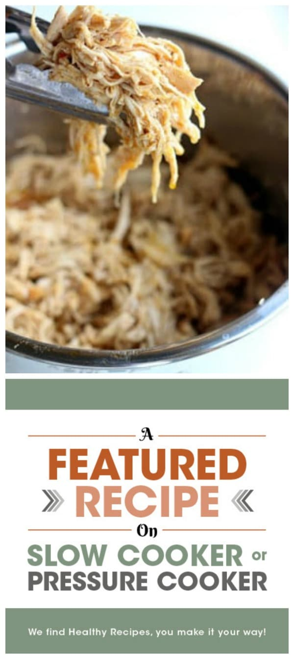 Instant Pot or Slow Cooker Cafe Rio Chicken from 365 Days of Slow Cooking featured on Slow Cooker or Pressure Cooker