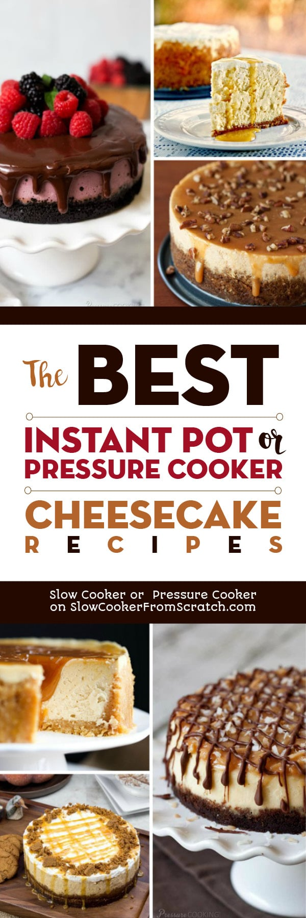 The BEST Instant Pot or Pressure Cooker Cheesecake Recipes featured on Slow Cooker or Pressure Cooker at SlowCookerFromScratch.com