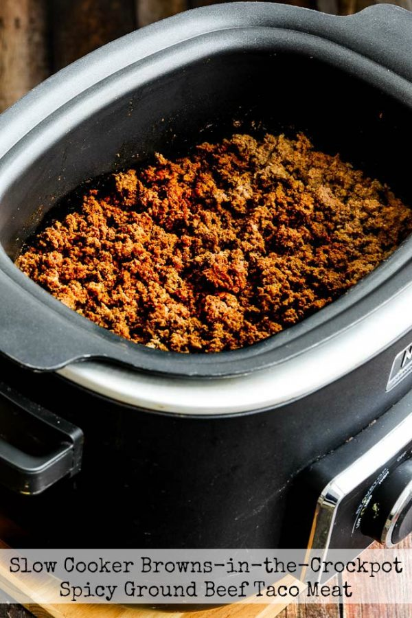 Slow Cooker Browns-in-the-CrockPot Spicy Ground Beef Taco Meat found on Slow Cooker or Pressure Cooker at SlowCookerFromScratch.com