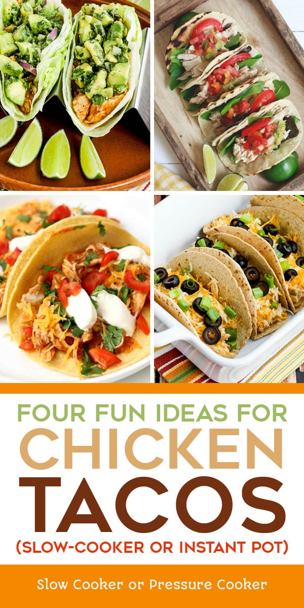 Pinterest image of Four Fun Ideas for Chicken Tacos (Slow-Cooker or Instant Pot)