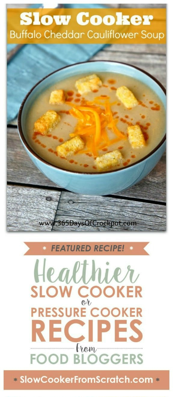Slow Cooker Buffalo Cheddar Cauliflower Soup from 365 Days of Slow + Pressure Cooking featured on Slow Cooker or Pressure Cooker