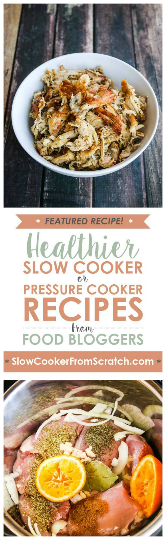 Instant Pot or Slow Cooker Chicken Carnitas from Jeanette's Healthy Living featured on Slow Cooker or Pressure Cooker at SlowCookerFromScratch.com