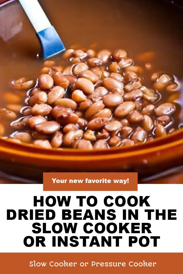 Pinterest image of How to Cook Dried Beans in the Slow Cooker or Instant Pot