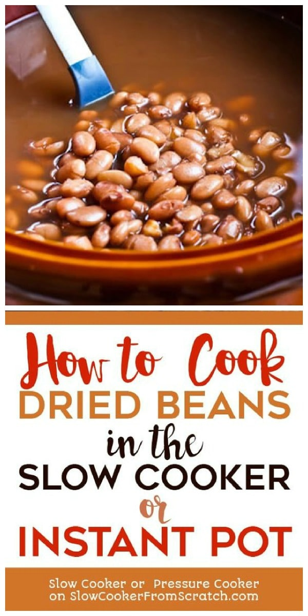 How to Cook Dried Beans in the Slow Cooker or Instant Pot featured on Slow Cooker or Pressure Cooker