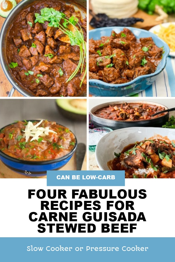 Pinterest image of Four Fabulous Recipes for Carne Guisada Stewed Beef (Slow Cooker or Instant Pot)