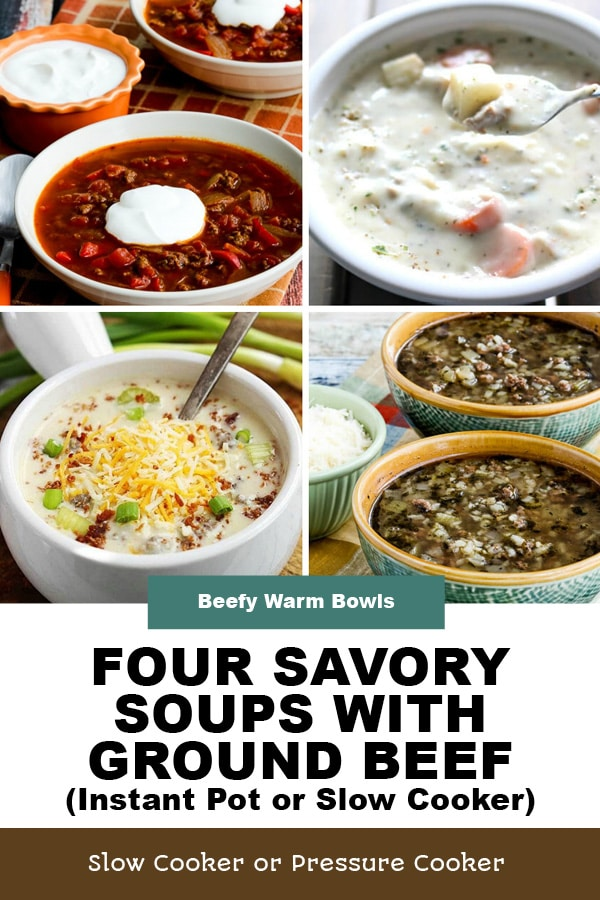 Pinterest image of Four Savory Soups with Ground Beef (Instant Pot or Slow Cooker)