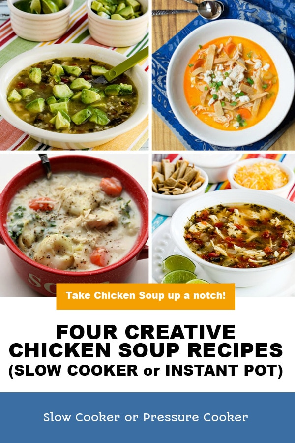 Pinterest image of Four Creative Chicken Soup Recipes (Slow Cooker or Instant Pot)